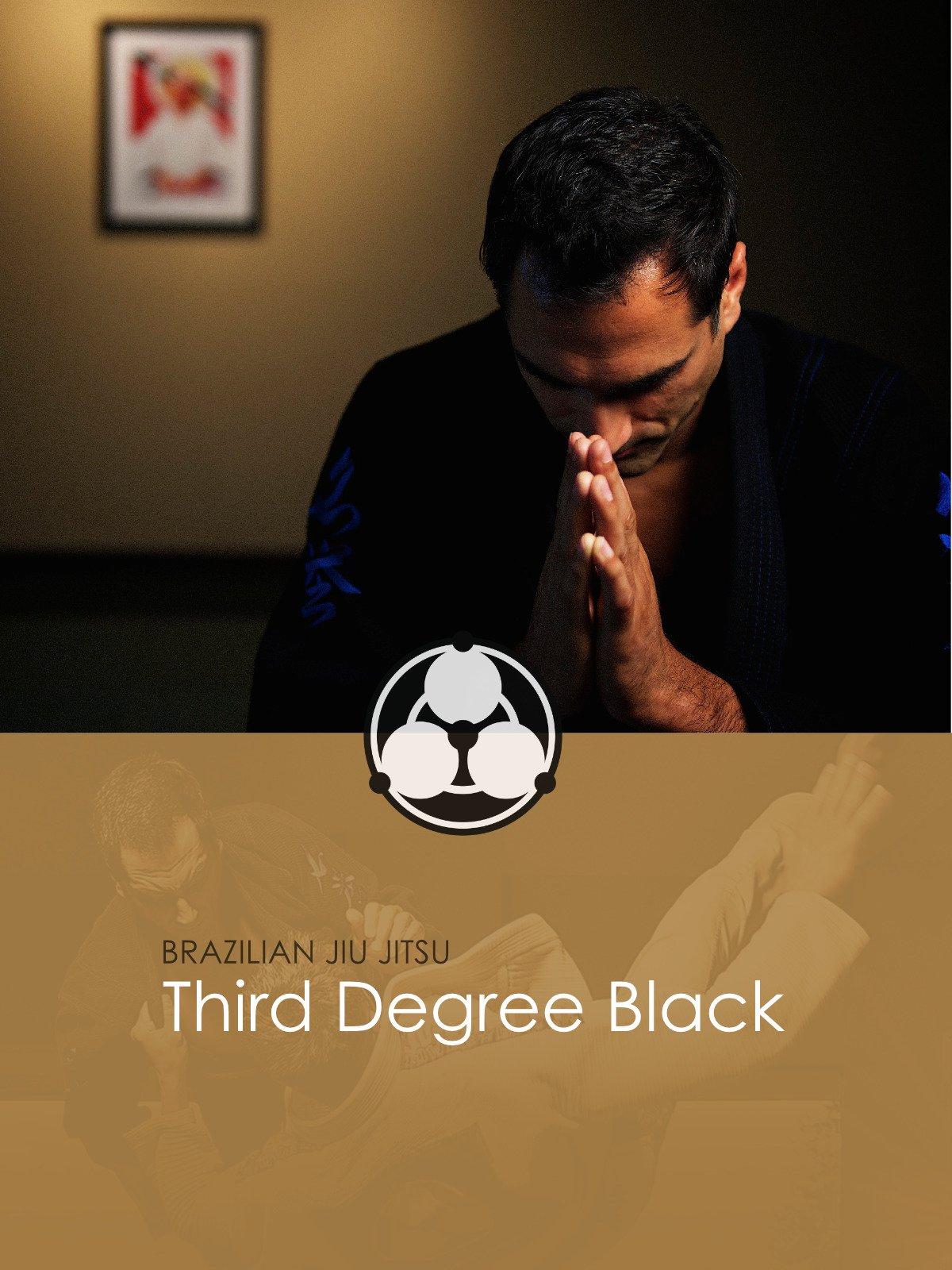 Brazilian Jiu Jitsu: Third Degree Black