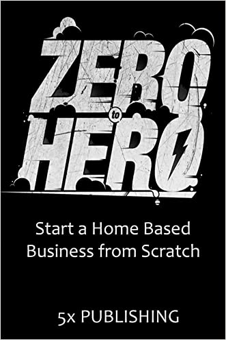 ZERO TO HERO: Start a Home Based Business from Scratch