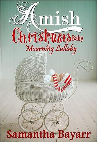 Amish Christmas Baby: Mourning Lullaby: Amish Romance Suspense