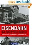 Eisenbahn im Dritten Reich: Geschicht...