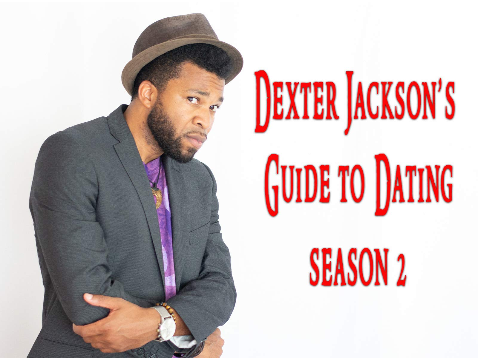 Dexter Jackson's Guide to Dating - Season 2