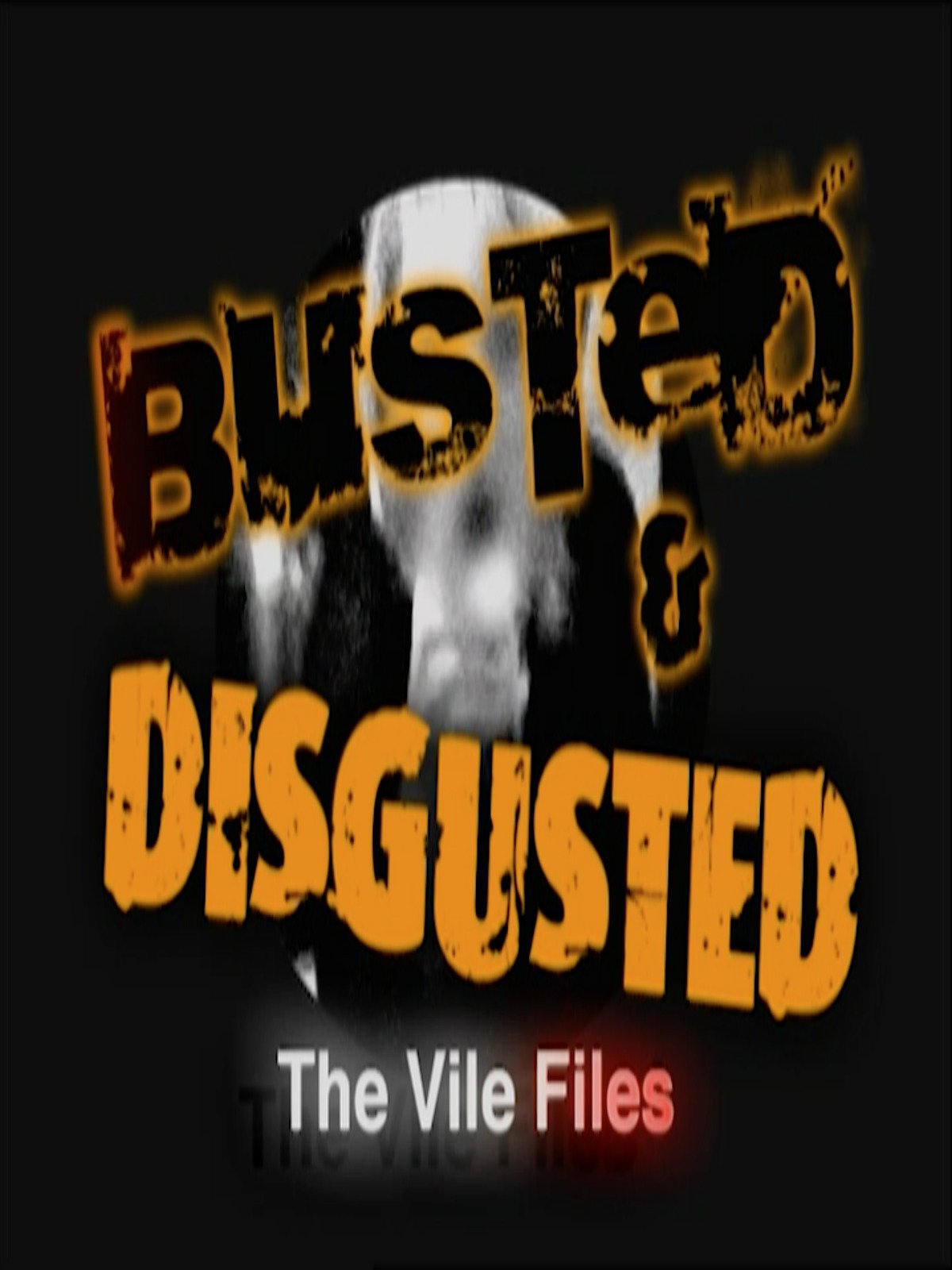 Clip: Busted & Disgusted: The Vile Files