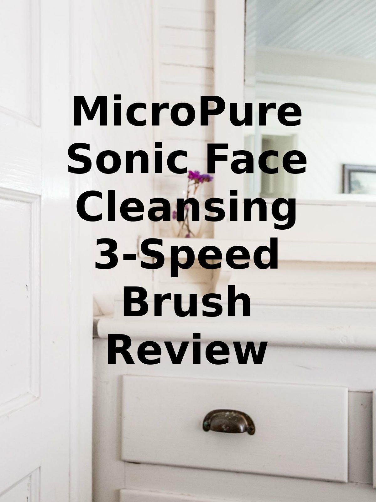 Review: MicroPure Sonic Face Cleansing 3-Speed Brush Review