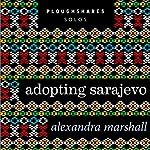 Adopting Sarajevo | Alexandra Marshall
