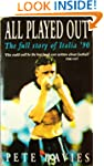 All Played Out: The Full Story of Ita...