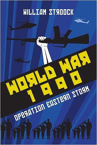 World War 1990: Operation Eastern Storm written by William Stroock