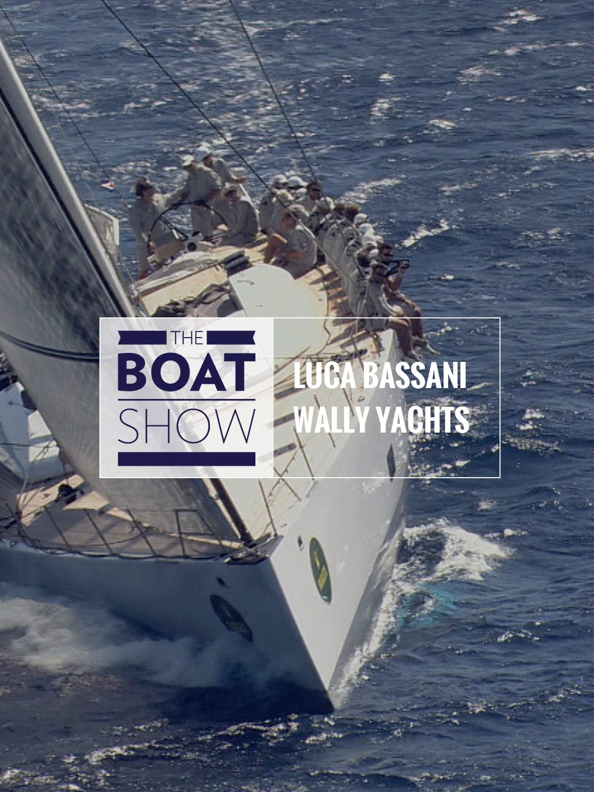 Review: Luca Bassani Wally Yachts - The Boat Show on Amazon Prime Instant Video UK