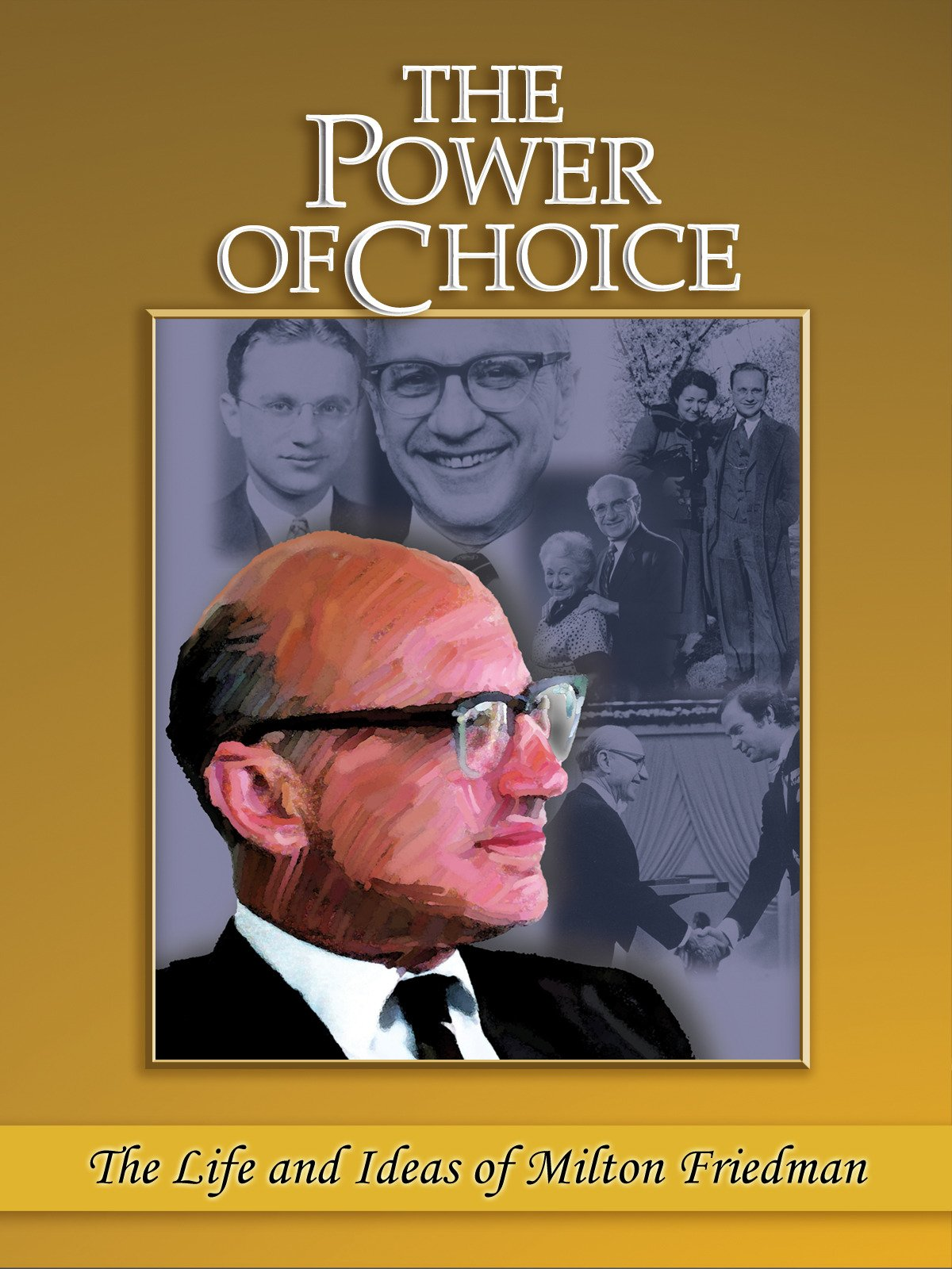 The Power of Choice: The Life and Ideas of Milton Friedman on Amazon Prime Instant Video UK