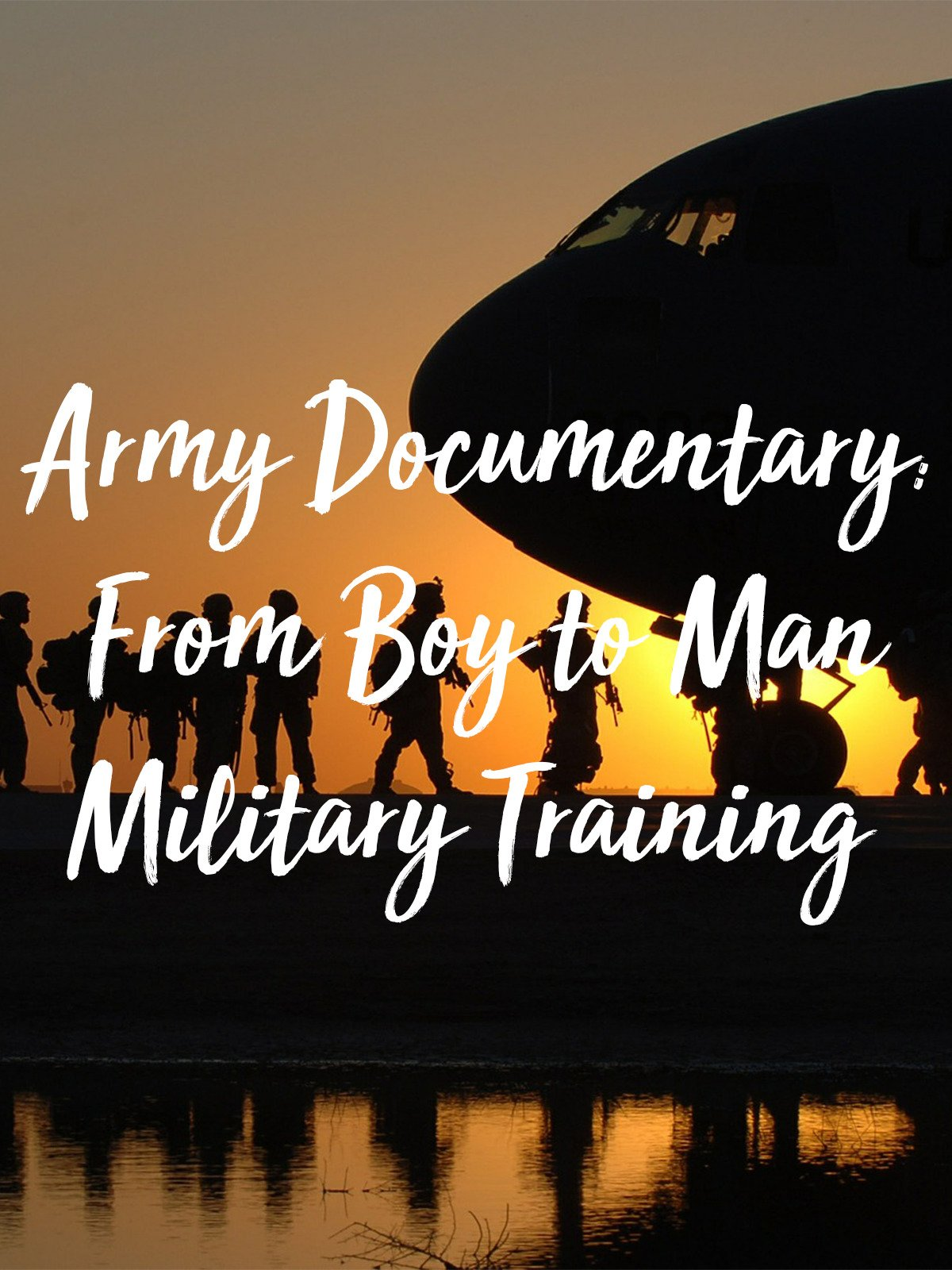 Army Documentary: From boy to Man Military Training on Amazon Prime Instant Video UK