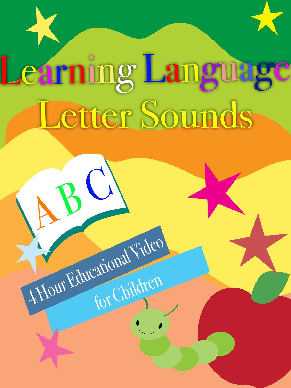 Learning Language Letter Sounds 4 Hour Educational Video for Children
