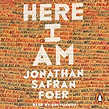 Here I Am Audiobook by Jonathan Safran Foer Narrated by Ari Fliakos