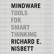 Mindware: Tools for Smart Thinking | [Richard E. Nisbett]