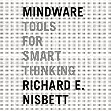 Mindware: Tools for Smart Thinking Audiobook by Richard E. Nisbett Narrated by Joe Barrett