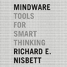 Mindware: Tools for Smart Thinking (       UNABRIDGED) by Richard E. Nisbett Narrated by Joe Barrett