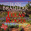 Texas Roots: Texas Heroes: The Gallaghers of Sweetgrass Springs (       UNABRIDGED) by Jean Brashear Narrated by Eric G. Dove