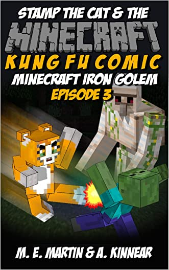 Minecraft: Stamp the Cat and the Minecraft Iron Golem (Master of Kung Fu Comics Book 3) written by M. E. Martin