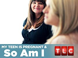 My Teen Is Pregnant and So Am I Season 1