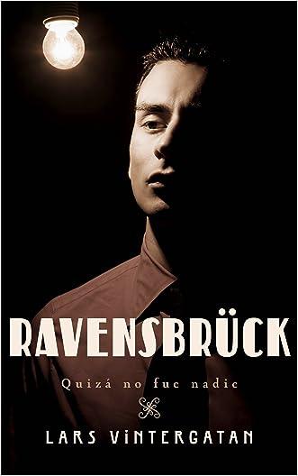 Ravensbrück. Quizá no fue nadie (Spanish Edition)