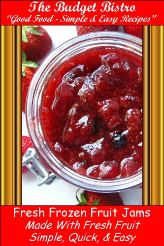 Fresh Frozen Fruit Jams - Made With Fresh Fruit - Simple, Quick, & Easy