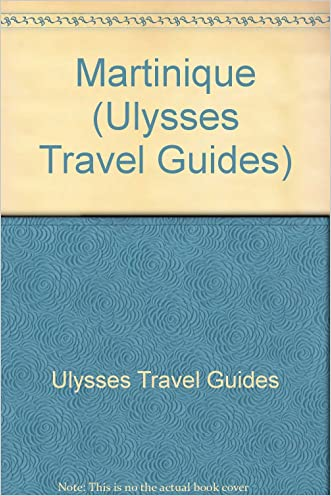 Martinique Travel Guide (Ulysses Travel Guides)