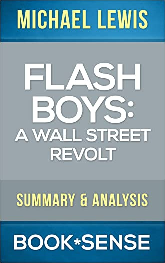 Flash Boys: A Wall Street Revolt by Michael Lewis | Summary & Analysis
