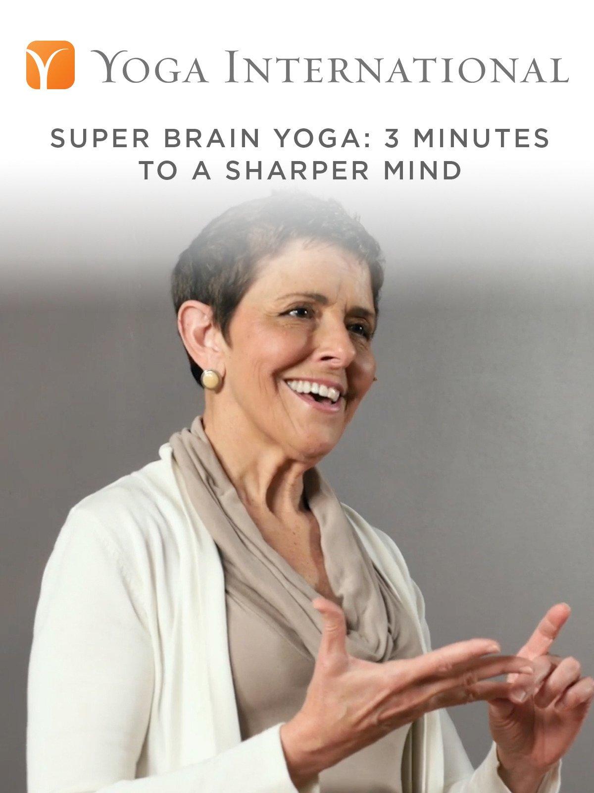 Super Brain Yoga: 3 Minutes to a Sharper Mind