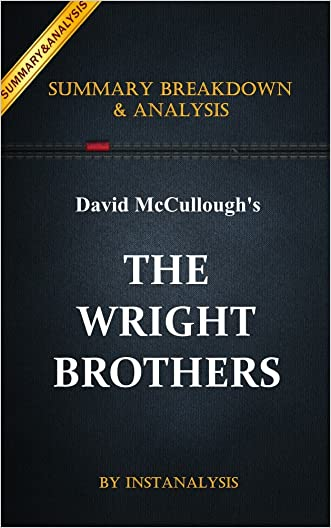 The Wright Brothers: by David McCullough | Key Summary Breakdown & Analysis