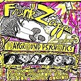 Playground Psychotics by Frank Zappa