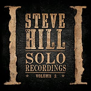 Steve Hill � Solo Recordings Volume 2