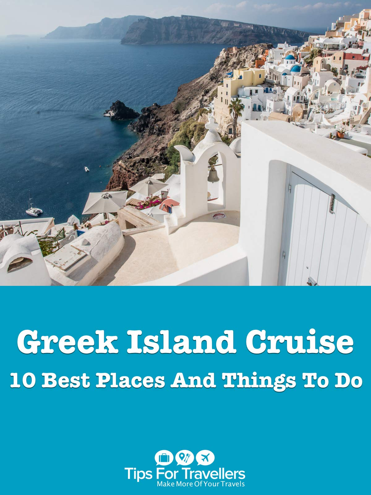 Clip: Greek Island Cruise. 10 Best Places And Things To Do