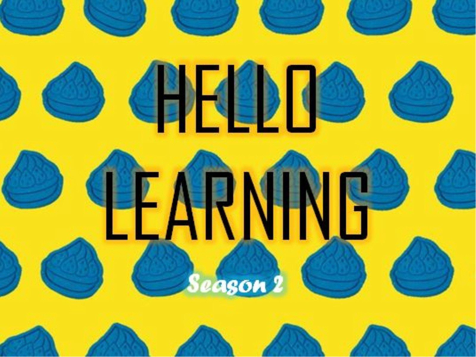 Hello Learning - Season 2