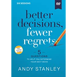 Better Decisions, Fewer Regrets Video Study: Five Questions to Help You Make the Right Choice