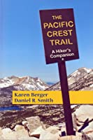 """The Pacific Crest Trail - """"A Hiker's Companion"""""""