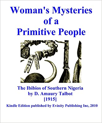 Woman's Mysteries of a Primitive People, The Ibibios of Southern Nigeria