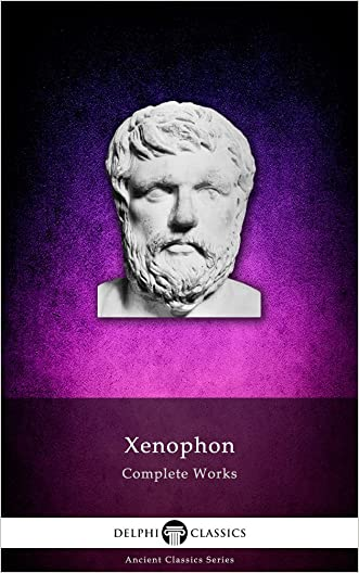 Complete Works of Xenophon (Delphi Classics) (Delphi Ancient Classics Book 21)