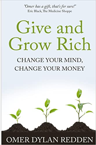 Give and Grow Rich: Change Your Mind, Change Your Money