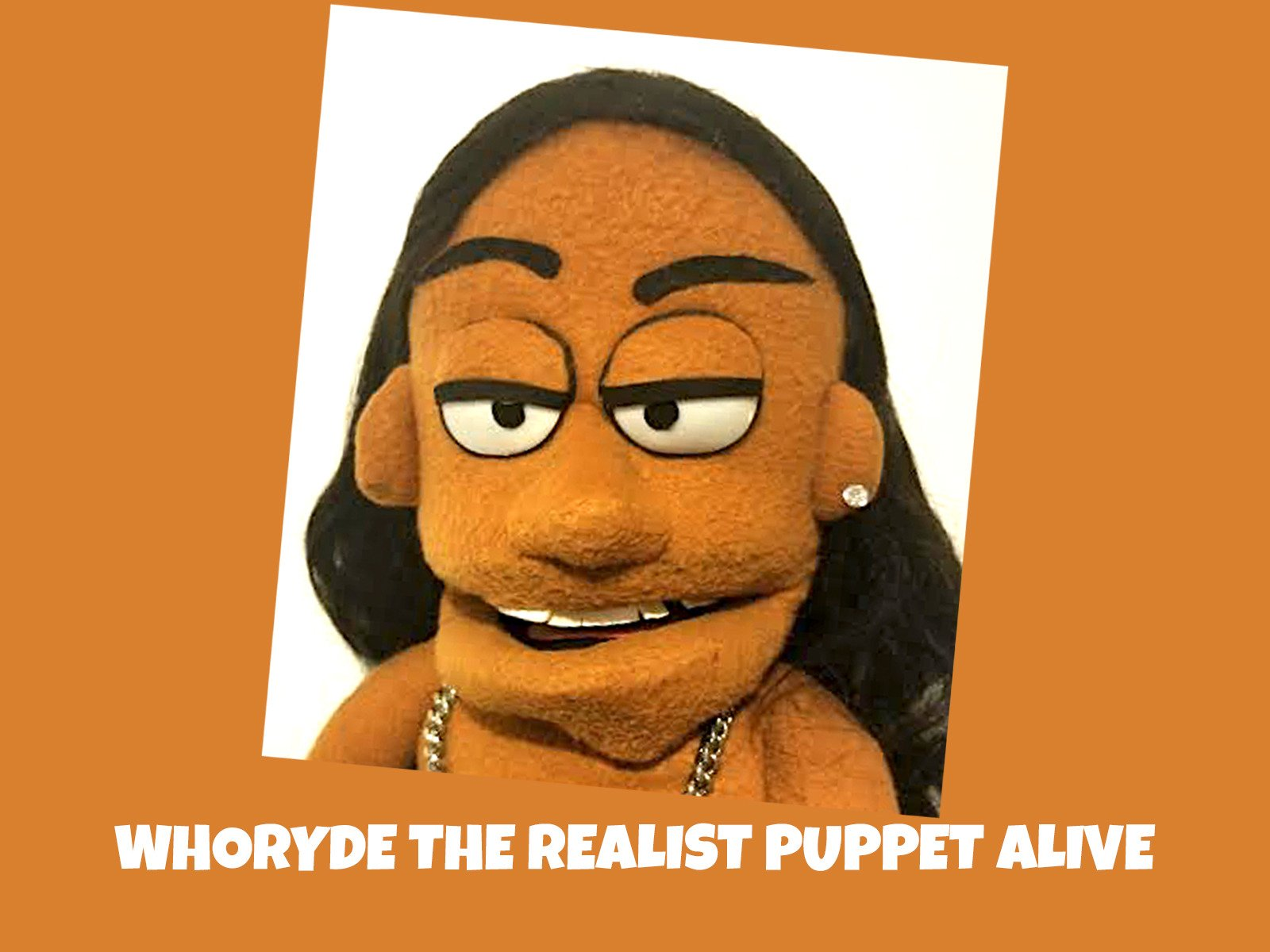 WhoRyde The Realist Puppet Alive