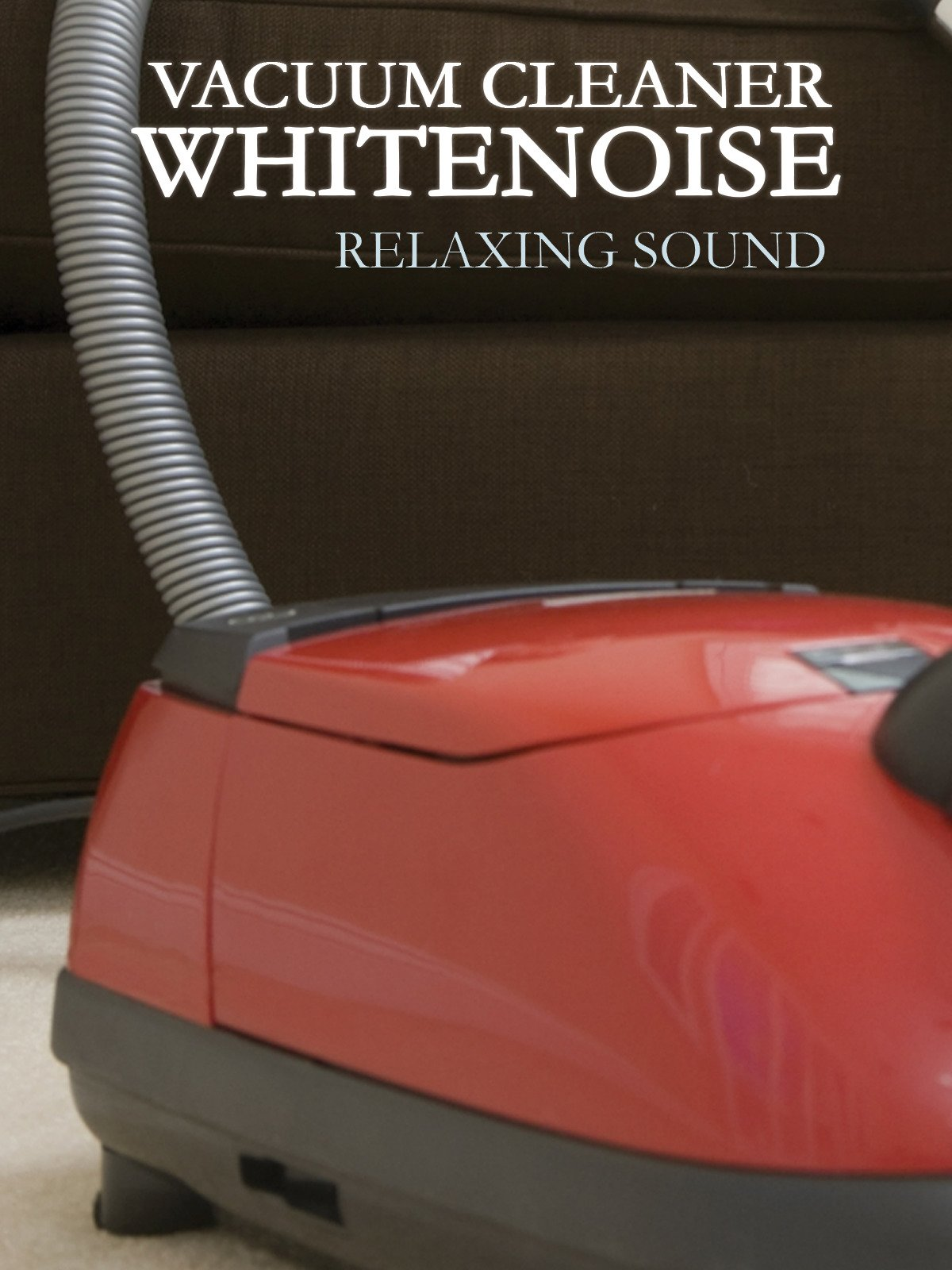 Vacuum Cleaner Whitenoise Relaxing Sound