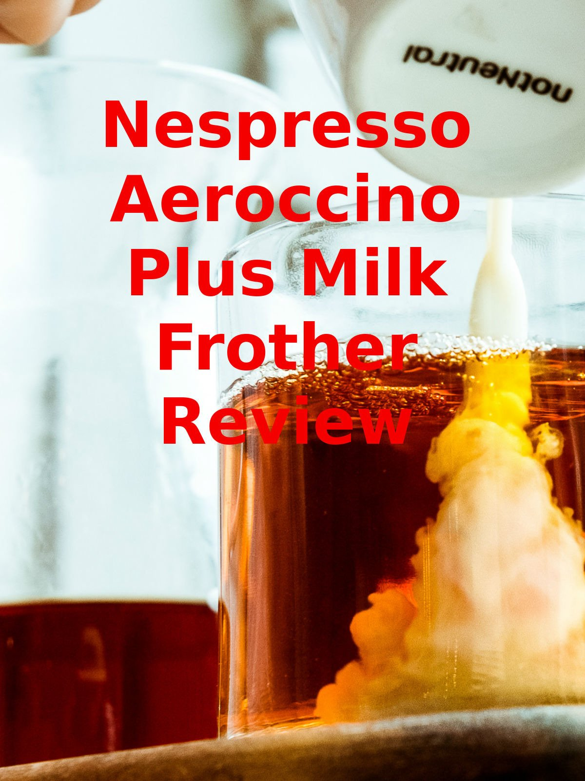 Review: Nespresso Aeroccino Plus Milk Frother Review
