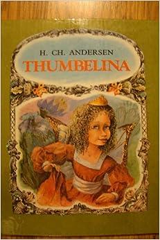 Thumbelina: Hans Christian Andersen: 9780946674404: Amazon ...