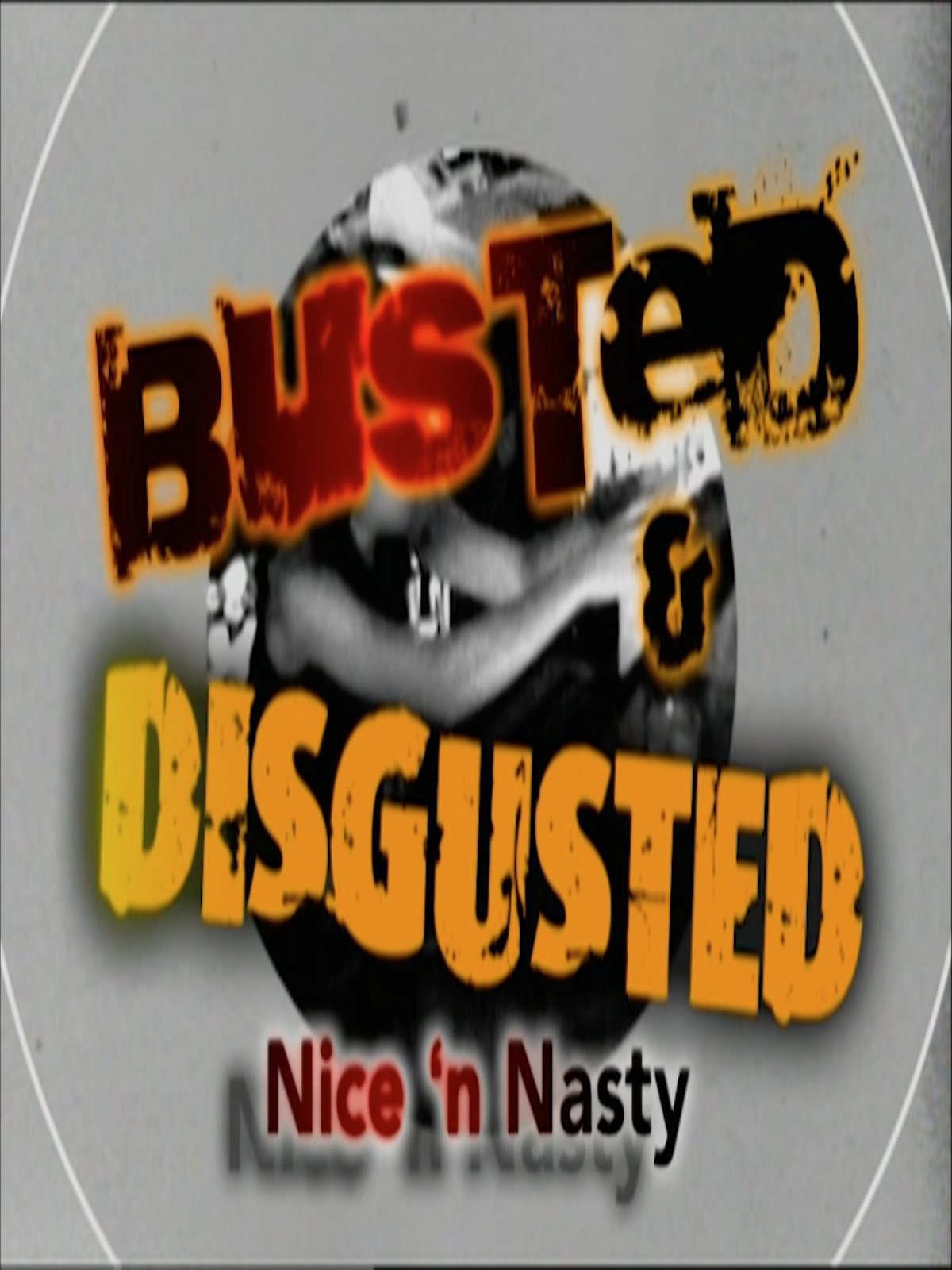Clip: Busted & Disgusted: Nice and Nasty