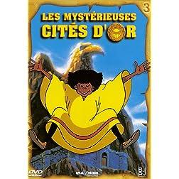 Les Mysterieuses Cites D'or  Vol.3