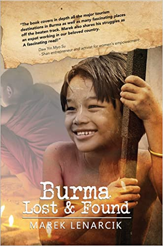 Burma Lost & Found: Three years living my dream job in the travel industry in Rangoon and beyond