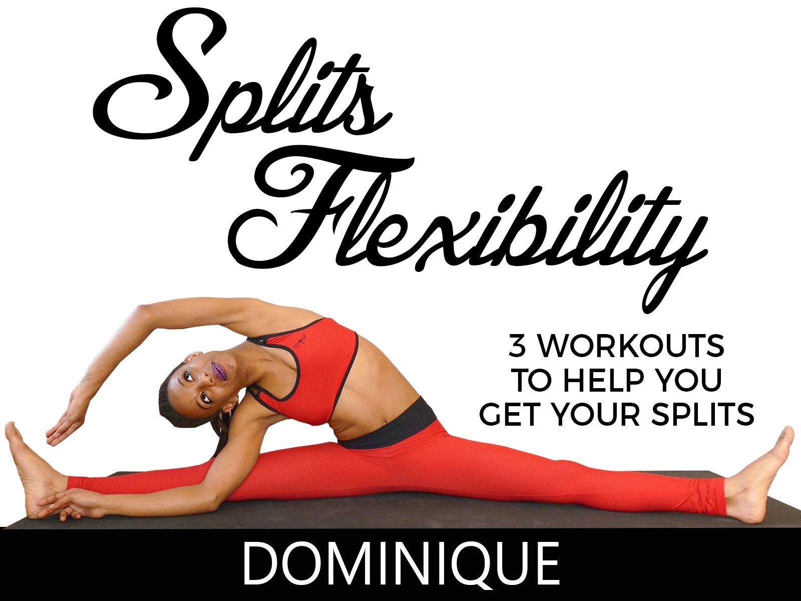 Splits Flexibility, 3 Workouts To Help You Get Your Splits