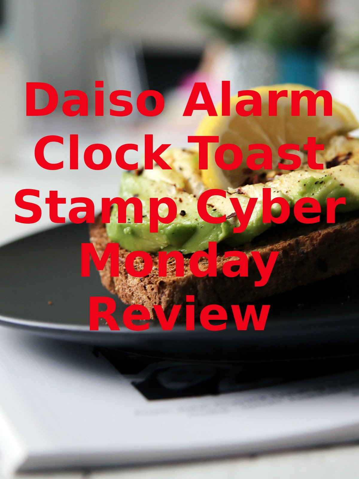 Review: Daiso Alarm Clock Toast Stamp Cyber Monday Review