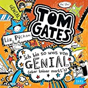 Ich bin sowas von genial (aber keiner merkt's) (Tom Gates 4) | Liz Pichon