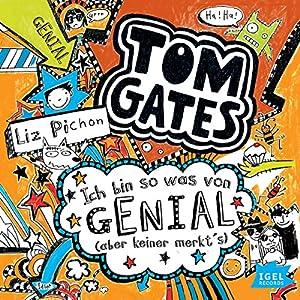 Ich bin sowas von genial (aber keiner merkt's) (Tom Gates 4) Hörbuch von Liz Pichon Gesprochen von: Robert Missler