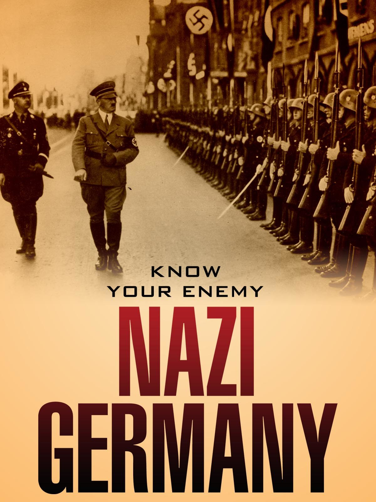 Know Your Enemy: Nazi Germany
