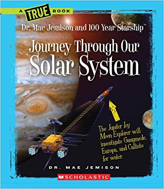 Journey Through Our Solar System (True Books: Dr. Mae Jemison and 100 Year Starship)