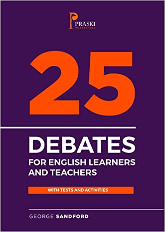 25 Debates for English Learners and Teachers with Tests and Activities